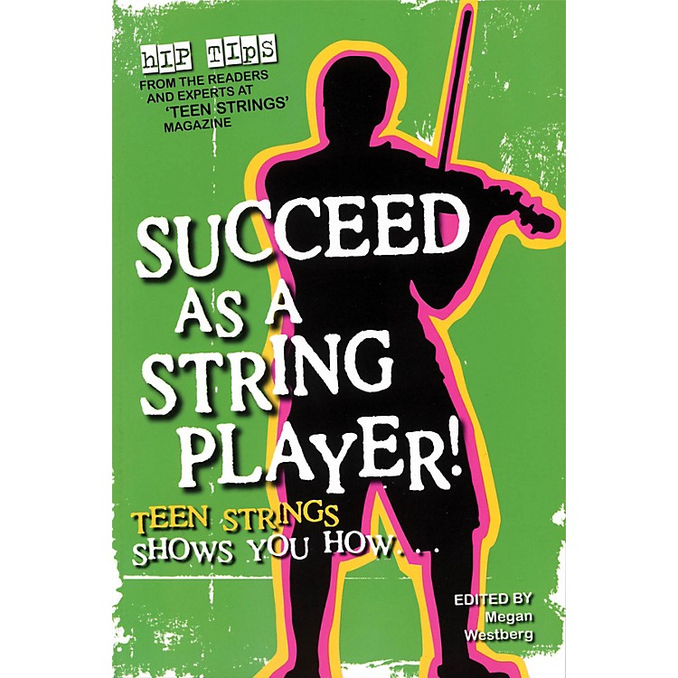 String Letter PublishingSucceed as a String Player (Teen Strings Shows You How...) String Letter Publishing Series Softcover