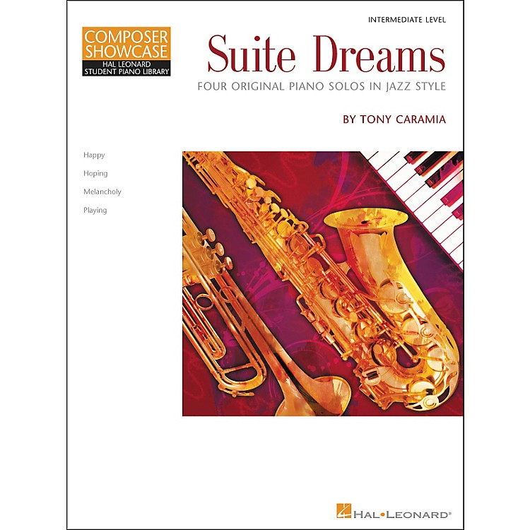 Hal Leonard Suite Dreams - Composer Showcase Series Intermediate Level Piano Solo Hal Leonard Student Piano Library by Tony Caramia