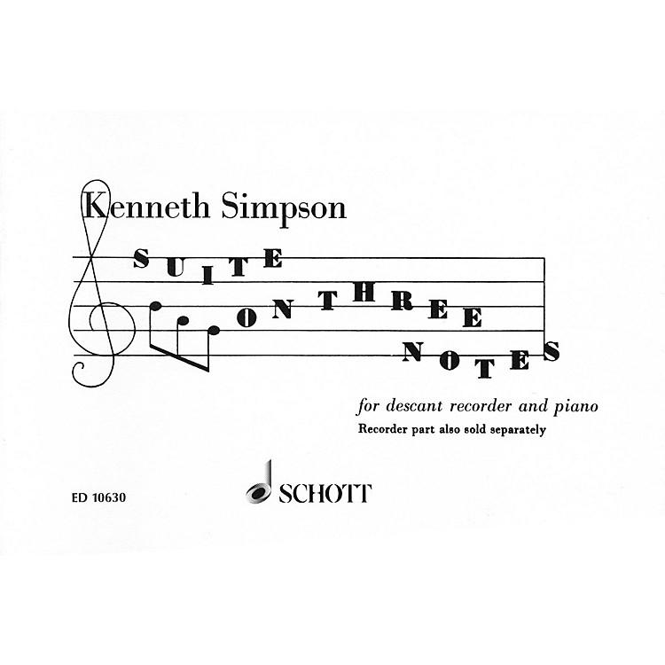 SchottSuite on 3 Notes (Descant Recorder and Piano) Schott Series