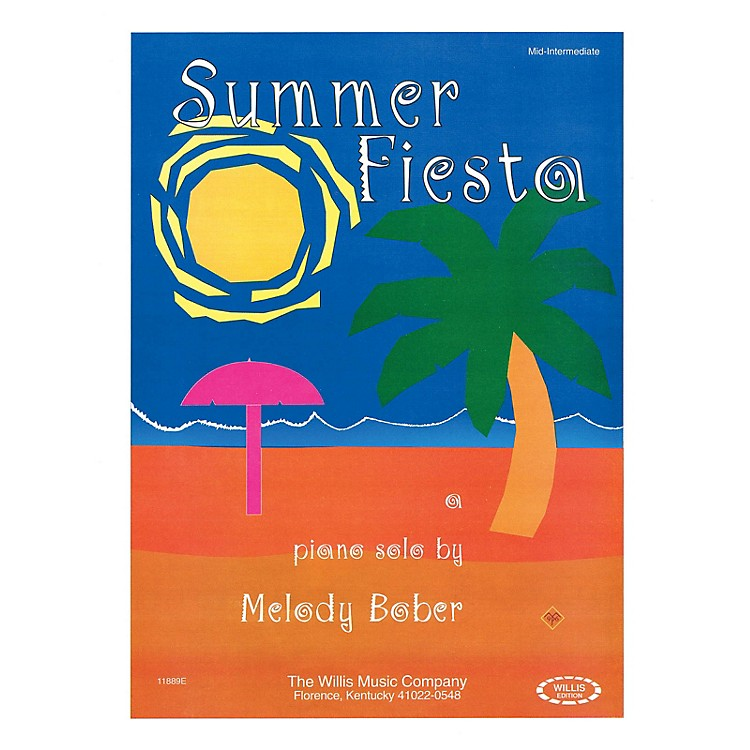 Willis MusicSummer Fiesta (Mid-Inter Level) Willis Series by Melody Bober