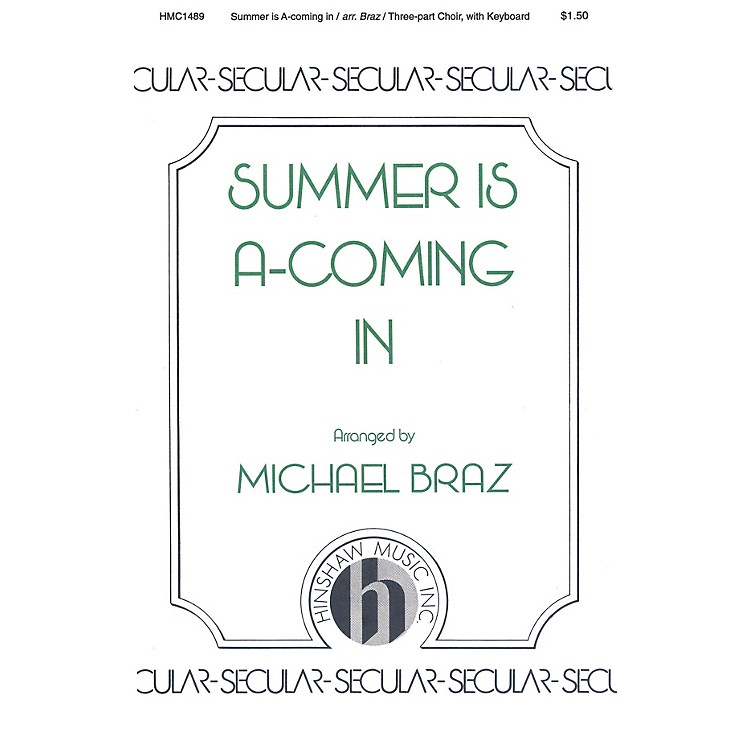 Hinshaw MusicSummer Is A-coming In 3 Part arranged by Michael Braz