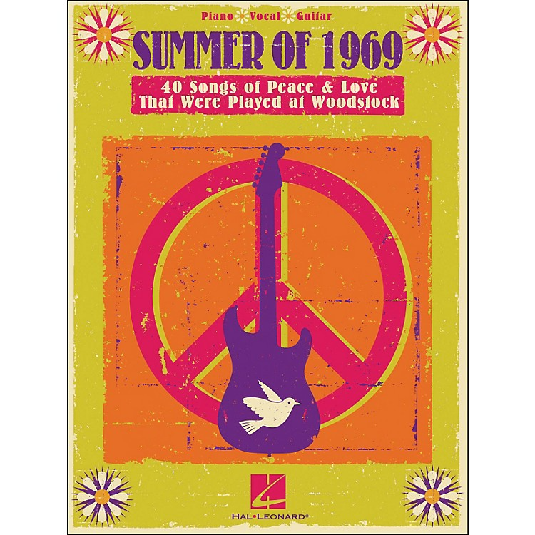 Hal LeonardSummer Of 1969 - Songs Of Peace & Love That Were Played At Woodstock arranged for piano, vocal, and guitar (P/V/G)