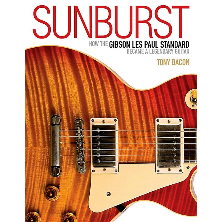 Backbeat Books Sunburst - How The Gibson Les Paul Standard Became A Legendary Guitar