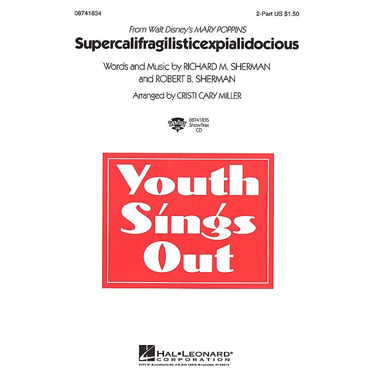 Hal LeonardSupercalifragilisticexpialidocious (from Mary Poppins) 2-Part arranged by Cristi Cary Miller