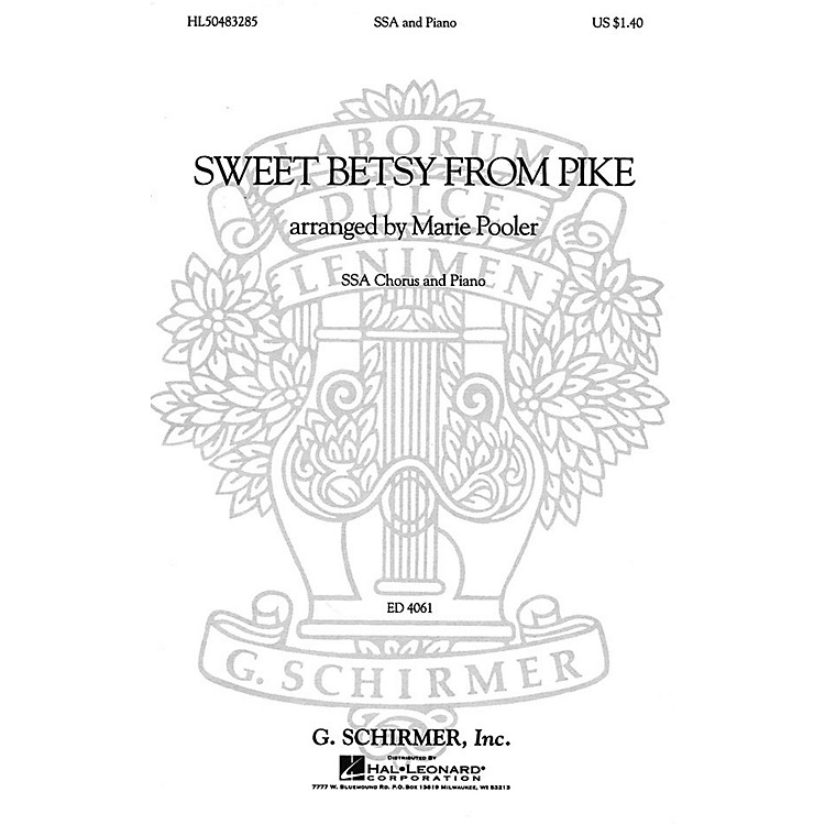 G. SchirmerSweet Betsy from Pike (SSA and Piano) SSA composed by American Folksong