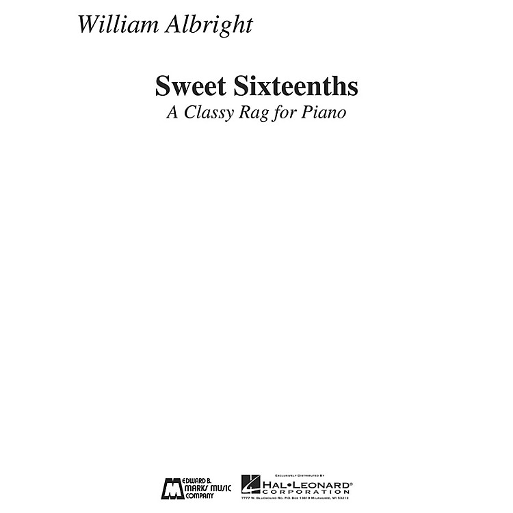 Edward B. Marks Music CompanySweet Sixteenths (A Classy Rag for Piano) E.B. Marks Series Composed by William Albright