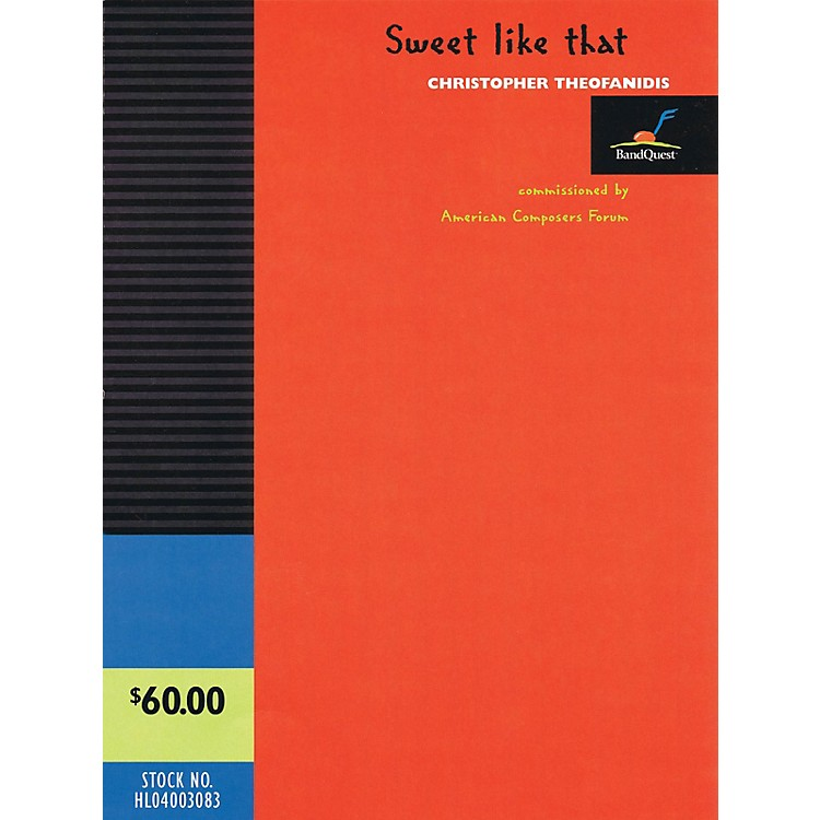 American Composers ForumSweet like that Concert Band Level 3 Composed by Christopher Theofanidis