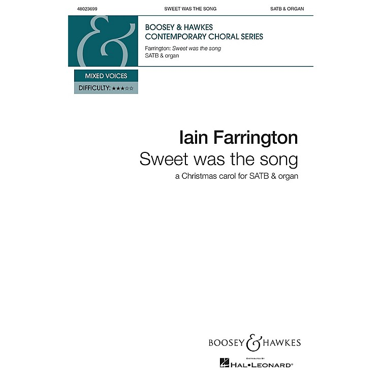 Boosey and HawkesSweet was the Song (A Christmas Carol for SATB & organ) SATB composed by Iain Farrington