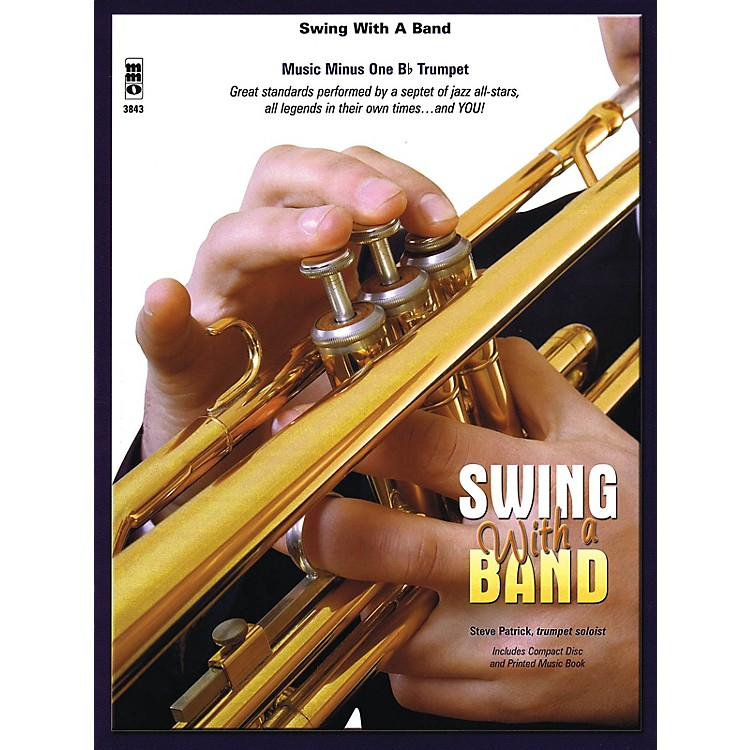 Music Minus One Swing with a Band Music Minus One Series Book with CD Performed by Steve Patrick