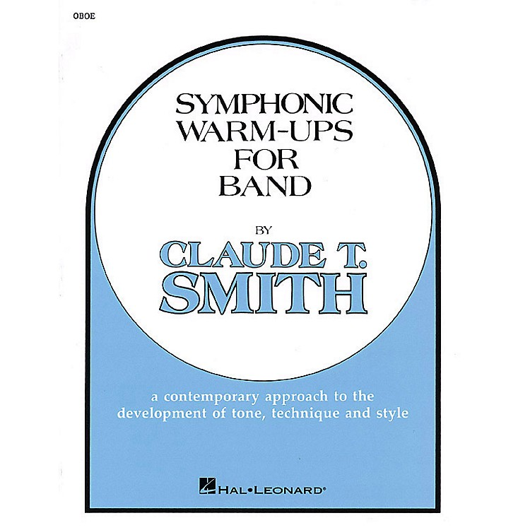 Hal LeonardSymphonic Warm-Ups for Band (Oboe) Concert Band Level 2-3 Composed by Claude T. Smith