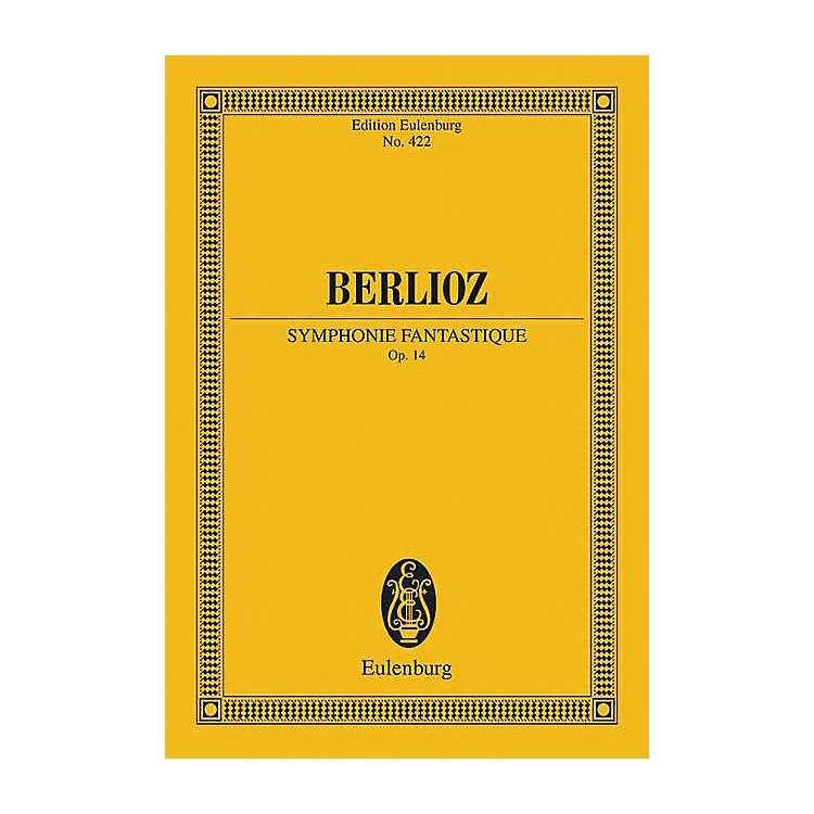 EulenburgSymphonie Fantastique, Op. 14 Schott Series Composed by Hector Berlioz