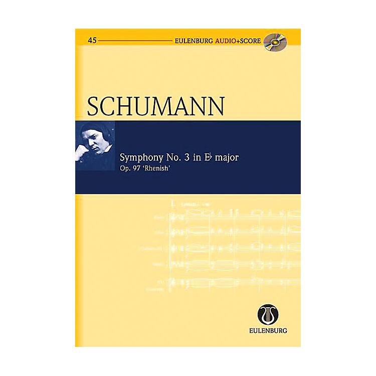 EulenburgSymphony No. 3 in Eb Major Op. 97 Rhenish Symphony Eulenberg Audio plus Score Series by Robert Schumann
