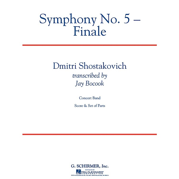 G. SchirmerSymphony No. 5 - Finale Concert Band Level 5 Composed by Dmitri Shostakovich Arranged by Jay Bocook