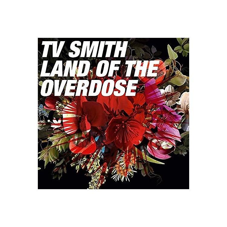 AllianceT.V. Smith - Land Of The Overdose