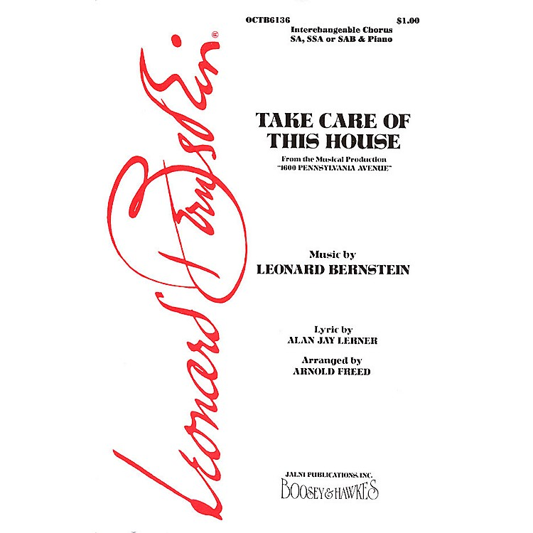 Hal LeonardTake Care Of This House (from 1600 Pennsylvania Avenue) SA/SSA/SAB Arranged by Arnold Freed