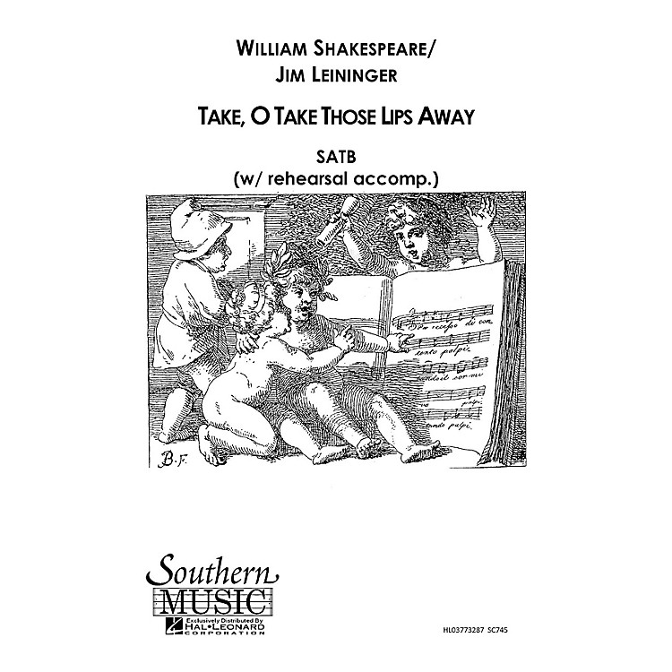 Hal LeonardTake O Take Those Lips Away (Choral Music/Octavo Secular Satb) SATB Composed by Leininger, Jim
