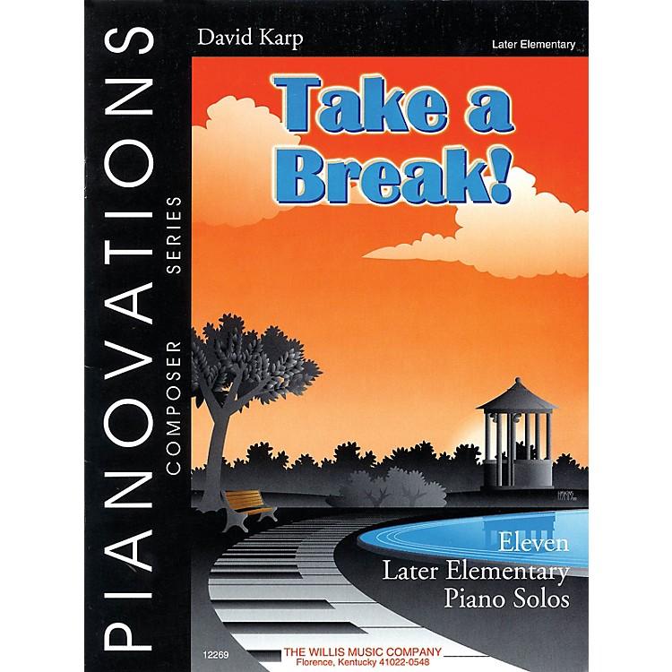 Willis MusicTake a Break! (Pianovations Composer Series/Later Elem Level) Willis Series by David Karp