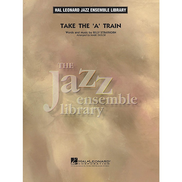 Hal Leonard Take the 'A' Train Jazz Band Level 4 Arranged by Mark Taylor