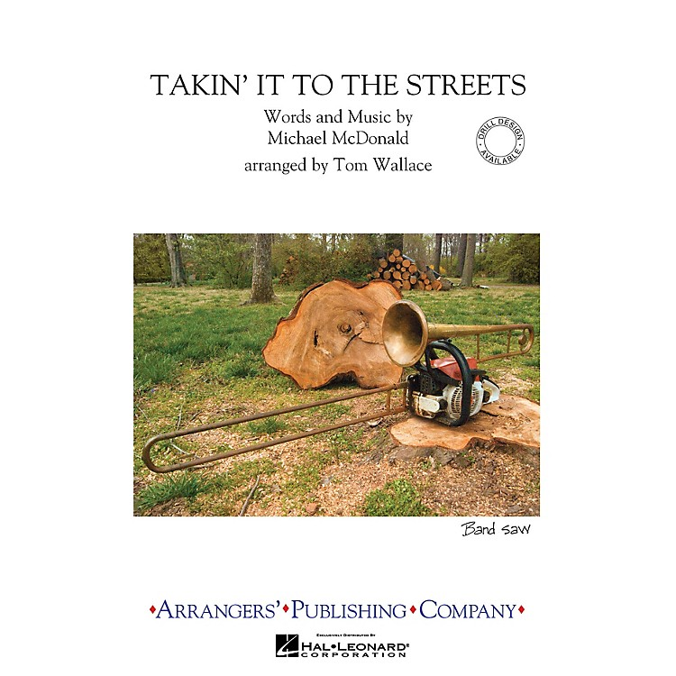 ArrangersTakin' It to the Streets Marching Band Level 3 Arranged by Tom Wallace