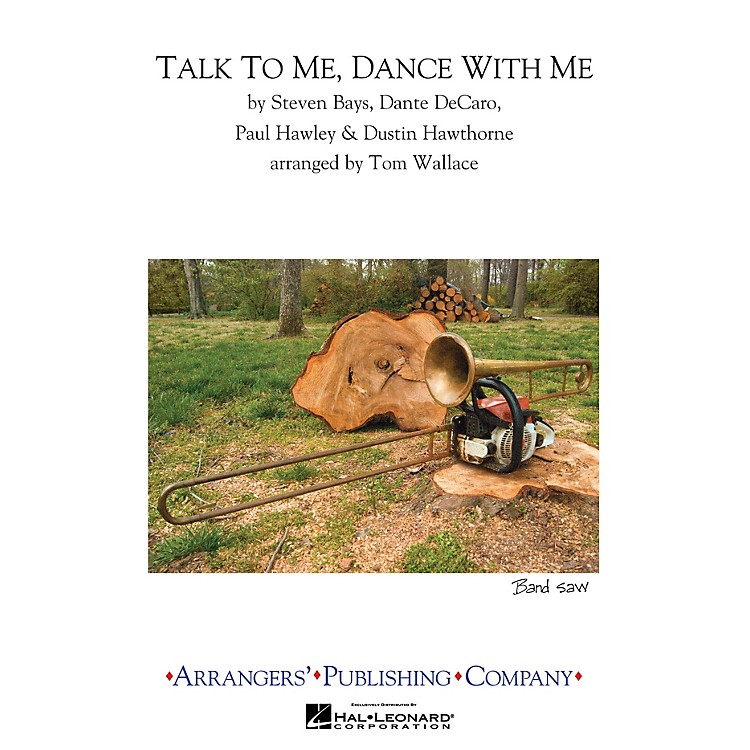 ArrangersTalk to Me, Dance with Me Marching Band Arranged by Tom Wallace