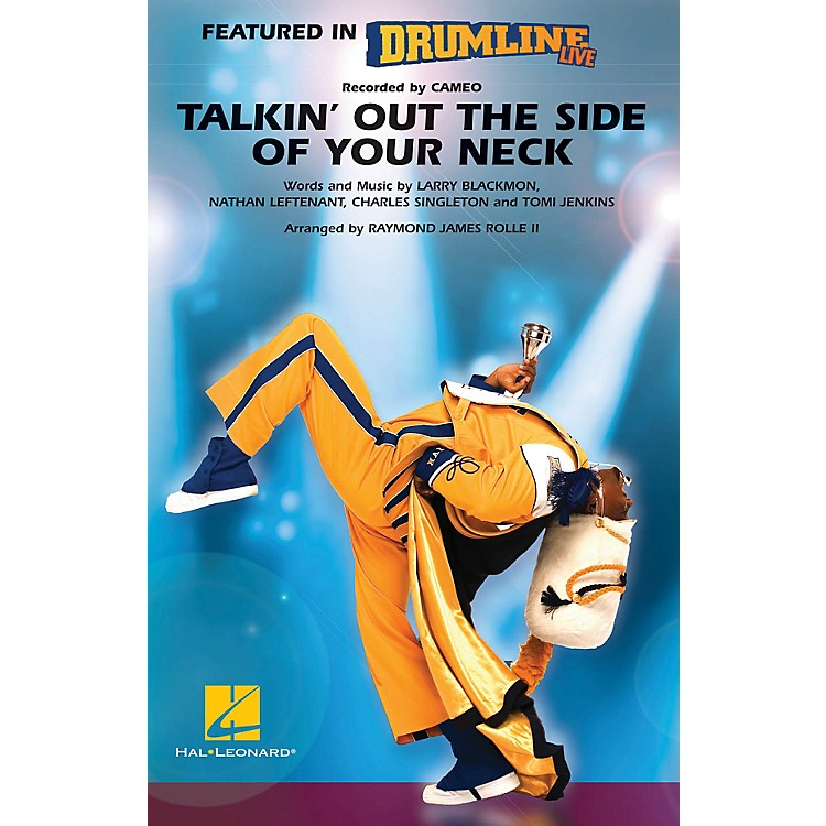 Hal LeonardTalkin' Out the Side of Your Neck (Drumline Live) Marching Band Level 4-5 by Raymond James Rolle II