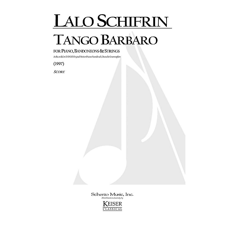 Lauren Keiser Music PublishingTango Barbaro (for String Orchestra) LKM Music Series Composed by Lalo Schifrin