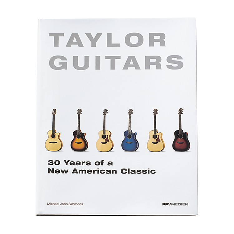 Taylor Taylor Guitars - 30 Years of a New American Classic Book