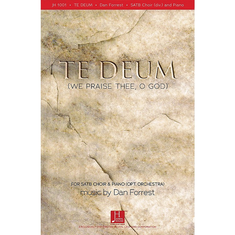 Fred Bock MusicTe Deum (We Praise Thee, O God) SATB composed by Dan Forrest