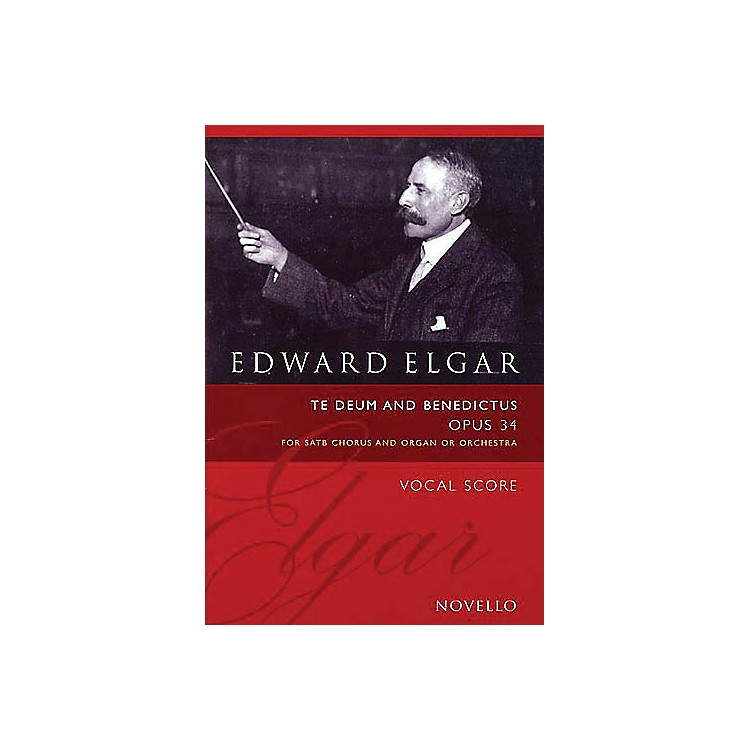 NovelloTe Deum and Benedictus, Op. 34 (Vocal Score) SATB Composed by Edward Elgar