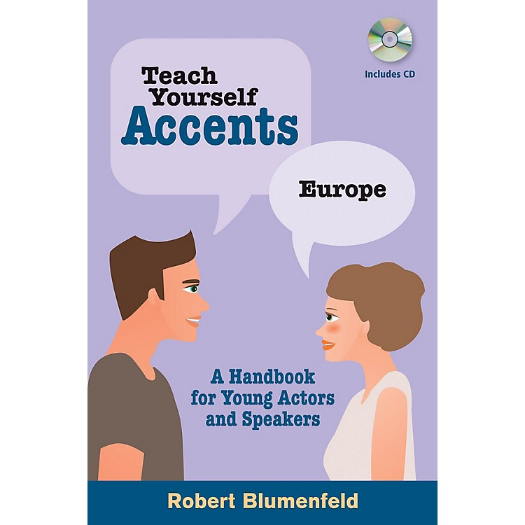 Limelight EditionsTeach Yourself Accents - Europe Limelight Series Softcover with CD Written by Robert Blumenfeld