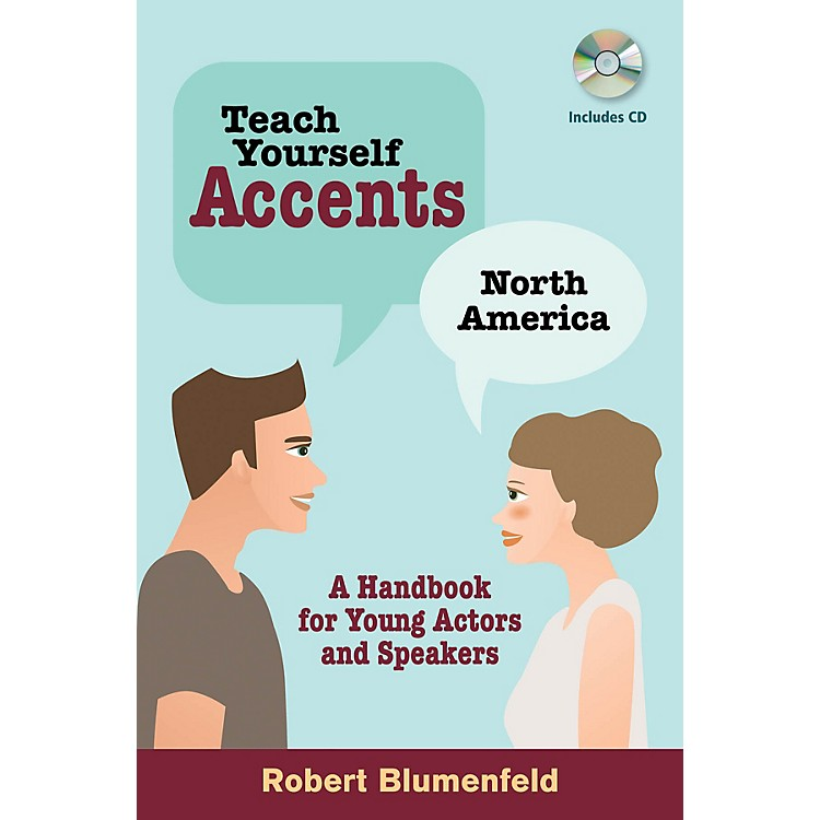 Limelight EditionsTeach Yourself Accents - North America Limelight Series Softcover with CD Written by Robert Blumenfeld