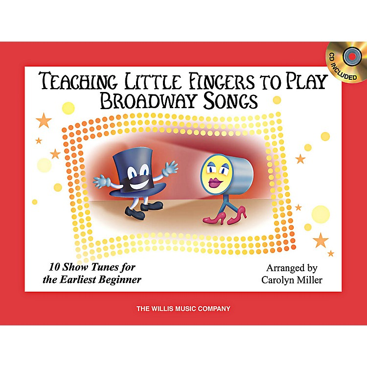Willis MusicTeaching Little Fingers To Play Broadway Songs Book/CD