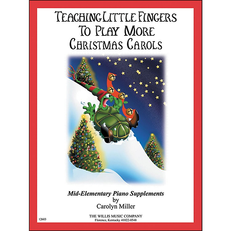 Willis MusicTeaching Little Fingers To Play More Christmas Carols Mid-Elementary Piano
