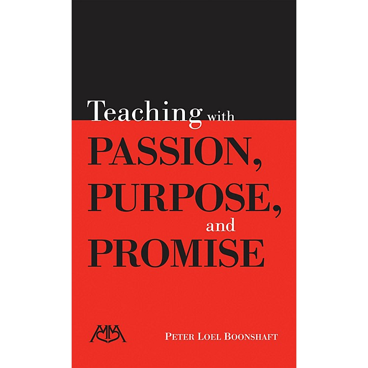 Meredith MusicTeaching with Passion, Purpose and Promise Meredith Music Resource Series Softcover