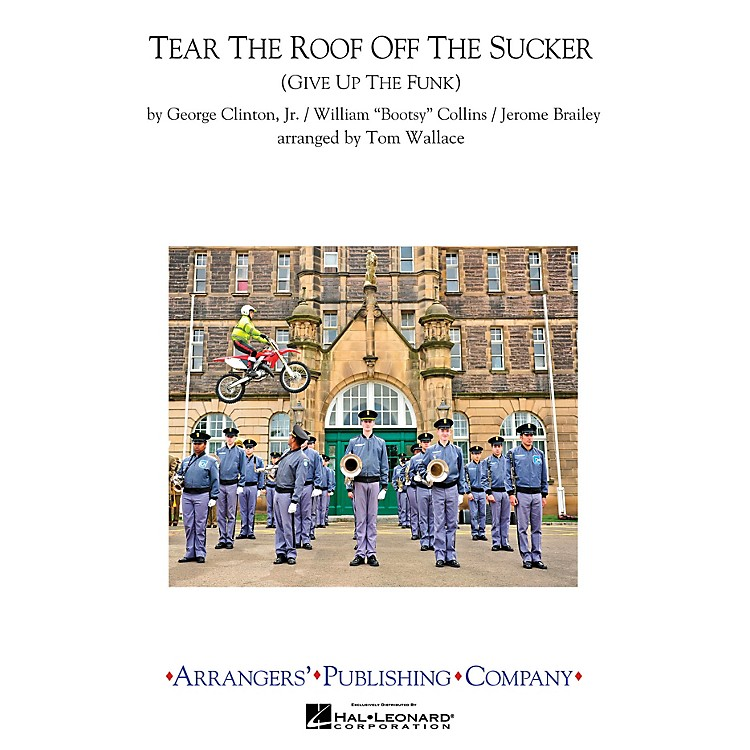 ArrangersTear the Roof off the Sucker Marching Band Level 3 Arranged by Tom Wallace