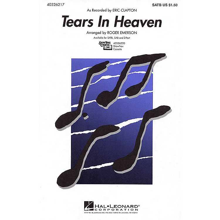 Hal LeonardTears in Heaven SATB by Eric Clapton arranged by Roger Emerson