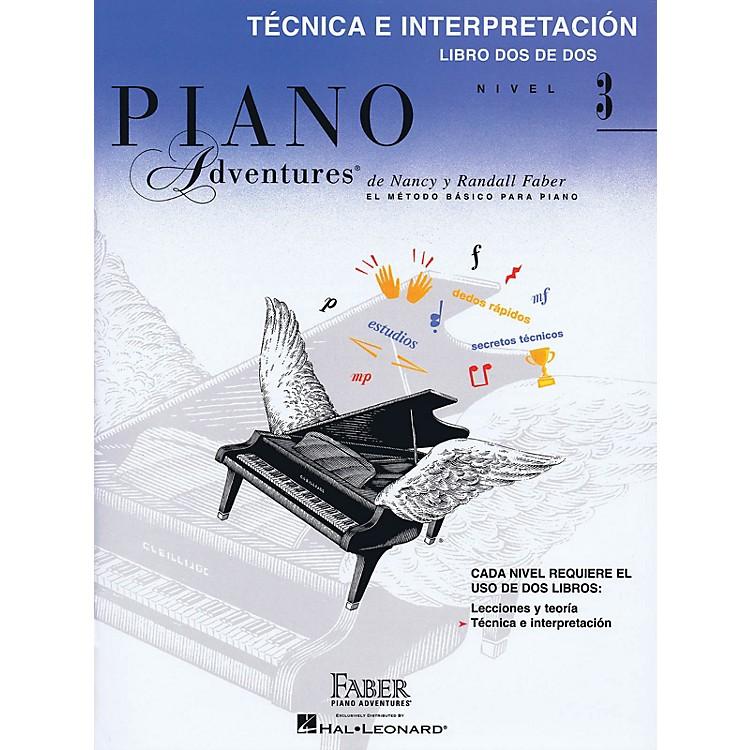 Faber Piano AdventuresTecnica E Interpretacion Libro Dos De Dos - Nivel 3 Faber Piano Adventures Softcover by Nancy Faber