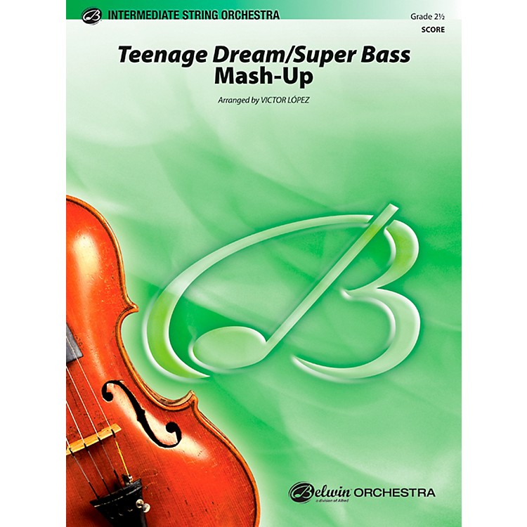 AlfredTeenage Dream / Super Bass Mash-Up String Orchestra Grade 2.5 Set