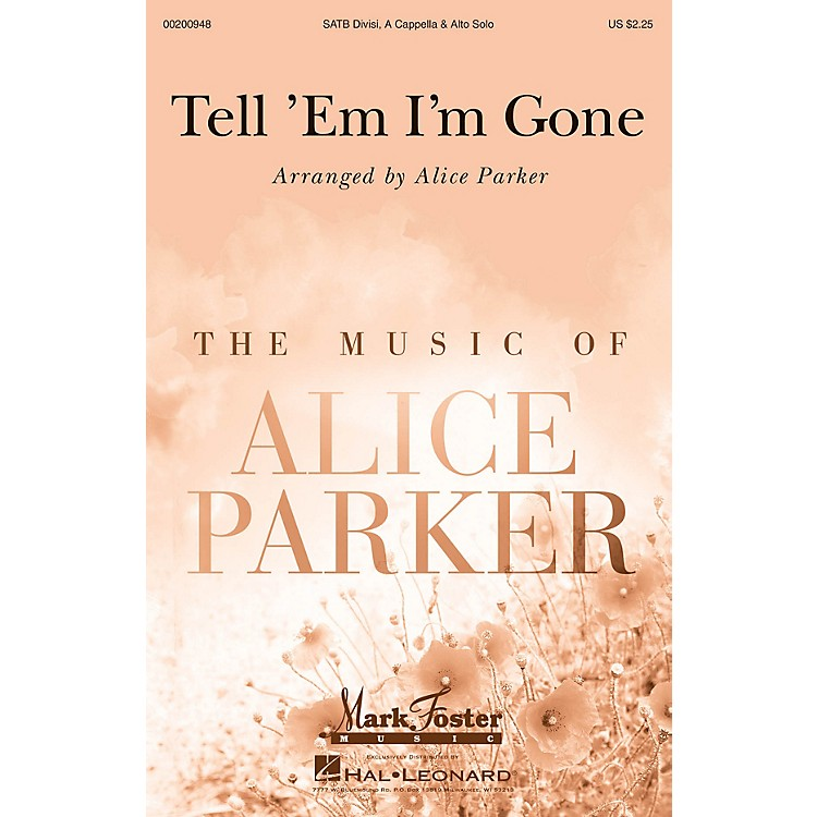 Mark Foster Tell 'Em I'm Gone (Mark Foster) SATB a cappella arranged by Alice Parker