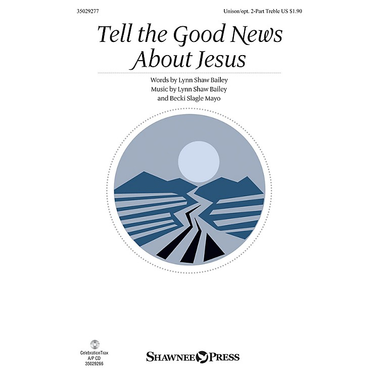 Shawnee Press Tell the Good News About Jesus Unison/2-Part Treble composed by Lynn Shaw Bailey