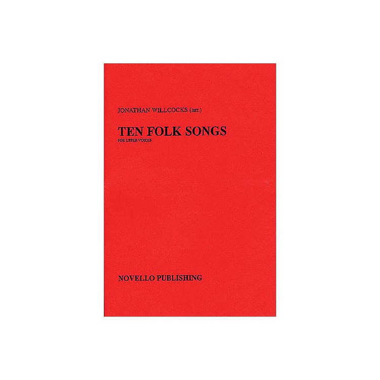 NovelloTen Folk Songs SSA Composed by Various Arranged by Jonathan Willcocks