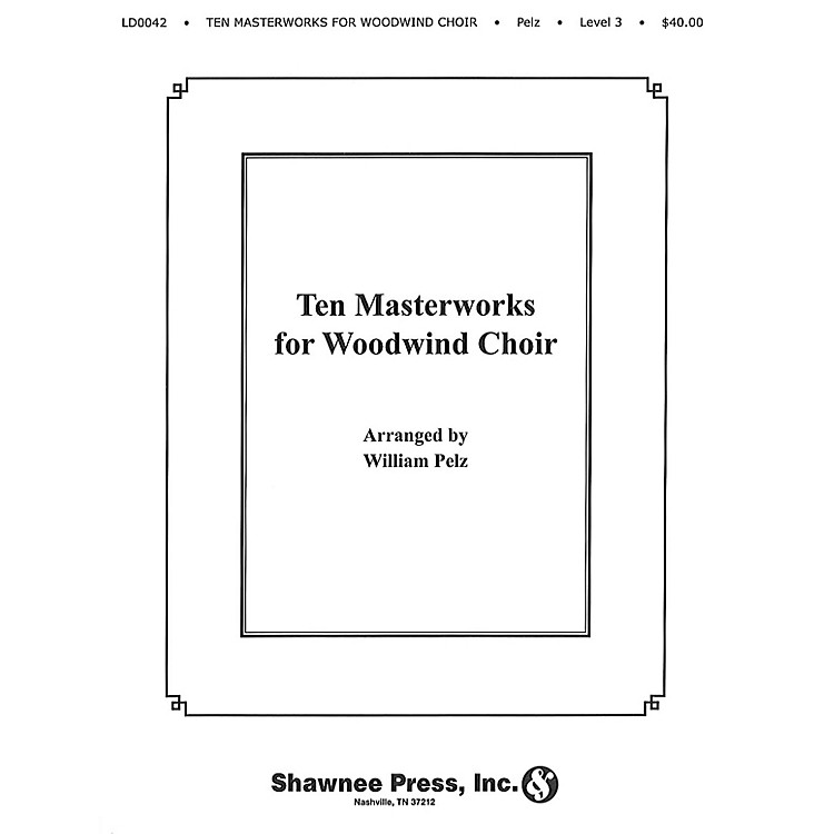 Hal Leonard Ten Masterworks for Woodwind Choir Woodwind Choir