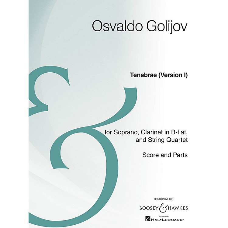 Boosey and Hawkes Tenebrae (Version I) Boosey & Hawkes Chamber Music Series Composed by Osvaldo Golijov