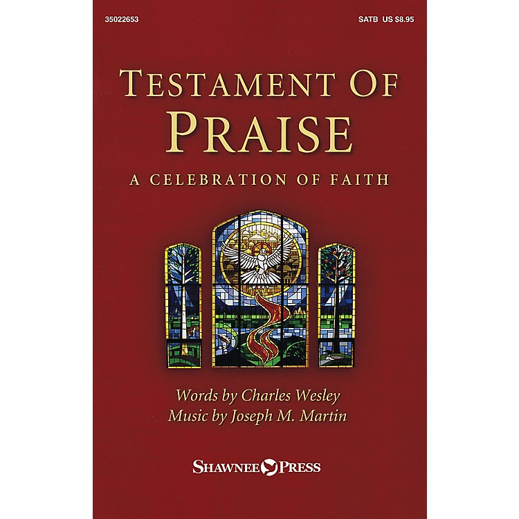 Shawnee Press Testament of Praise SATB composed by Joseph M. Martin
