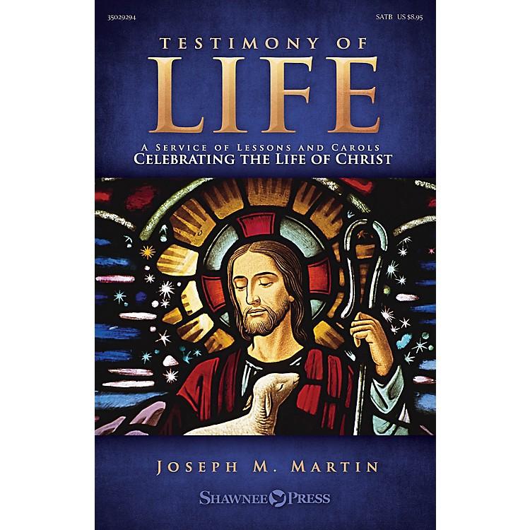 Shawnee PressTestimony of Life REHEARSAL TX Composed by Joseph M. Martin
