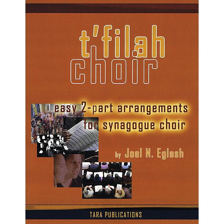 Tara PublicationsT'filah Choir (Easy 2-Part Arrangements for Synagogue Choir) Arranged by Joel Eglash