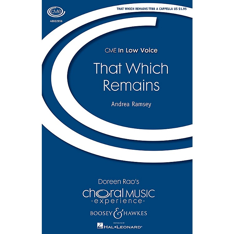 Boosey and Hawkes That Which Remains (CME In Low Voice) TTBB A Cappella composed by Andrea Ramsey