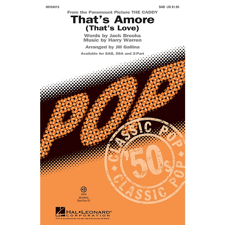 Hal LeonardThat's Amoré (That's Love) SAB by Dean Martin arranged by Jill Gallina