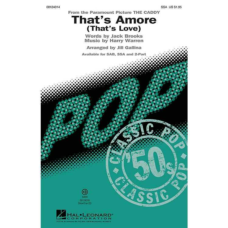 Hal Leonard That's Amoré (That's Love) SSA by Dean Martin arranged by Jill Gallina