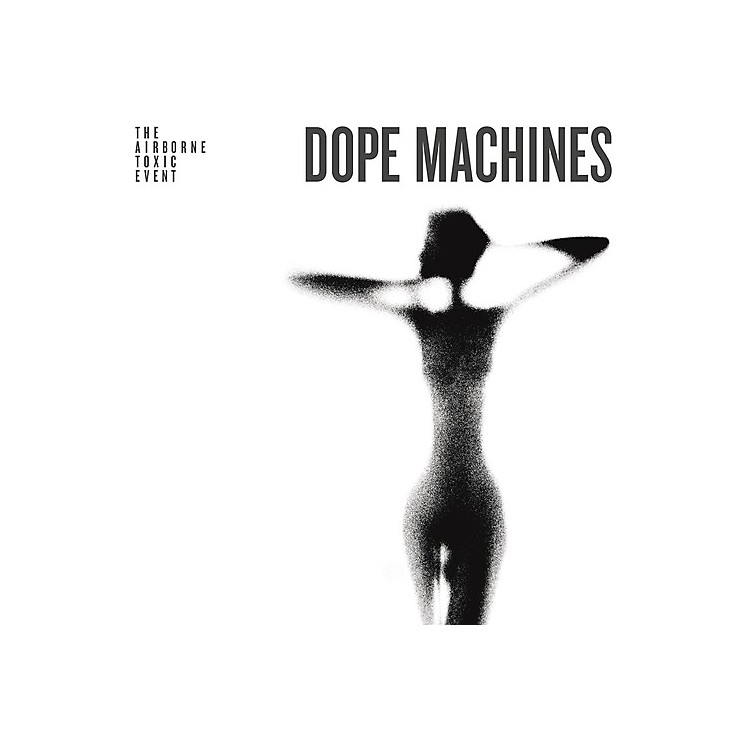 Alliance The Airborne Toxic Event - Dope Machines